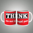 Think Its Not Illegal Yet Mug, multicolor